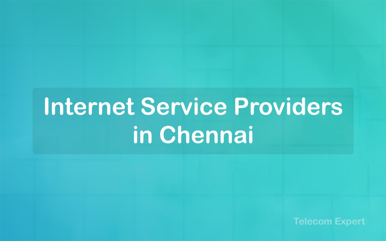 Best Internet Service Providers in Chennai